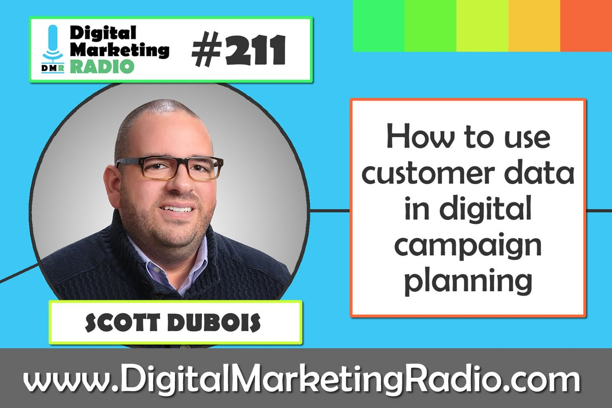 How to use customer data in digital campaign planning – SCOTT DUBOIS