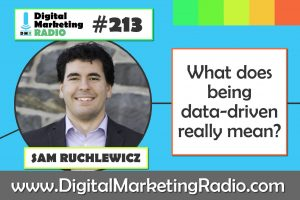 What does being data-driven really mean? – SAM RUCHLEWICZ